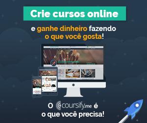Crie cursos online e ganhe dinheiro fazendo o que você gosta! O Coursify.me é o que você precisa!
