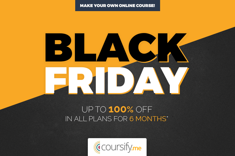 Black Friday Coursify.me - big discounts for you create online course